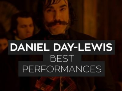 Daniel Day Lewis' Best Performances
